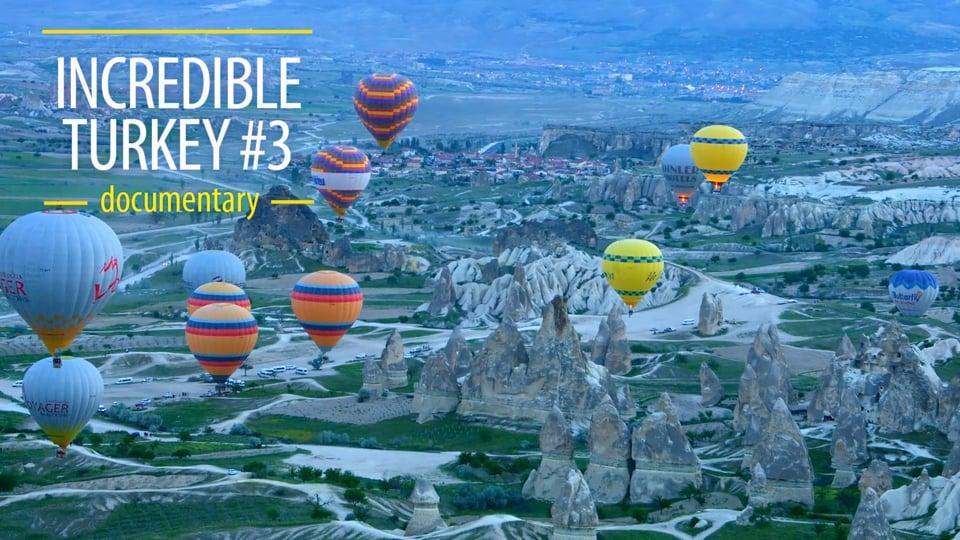 Incredible Turkey 1
